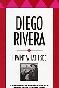 Primary photo for Diego Rivera: I Paint What I See