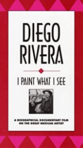 Best sites for free movie downloading Diego Rivera: I Paint What I See USA [WEBRip]