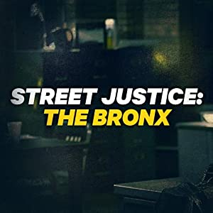 Where to stream Street Justice: The Bronx