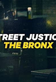 Primary photo for Street Justice: The Bronx