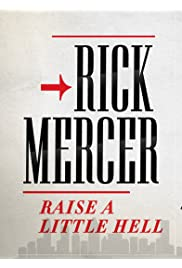 Rick Mercer: Raise a Little Hell