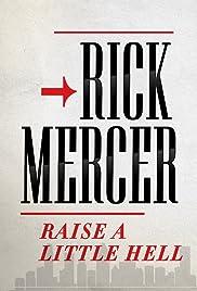 Rick Mercer: Raise a Little Hell Poster