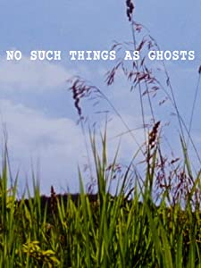 FREE Download Online No Such Things as Ghosts USA [BDRip]