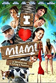 I Love Miami (2006) Poster - Movie Forum, Cast, Reviews