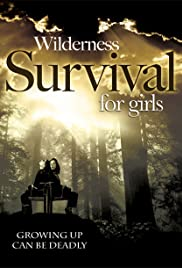 Wilderness Survival for Girls(2004) Poster - Movie Forum, Cast, Reviews