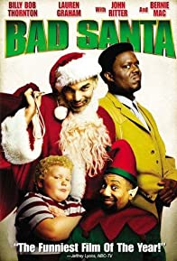 Primary photo for Bad Santa: Not Your Typical Christmas Movie