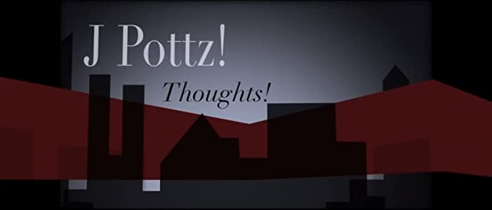 Watch to online movies J Pottz! Thoughts! [movie]