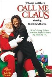 Call Me Claus(2001) Poster - Movie Forum, Cast, Reviews