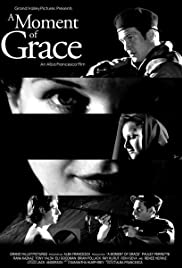 Moment Of Grace >> A Moment Of Grace 2004 Imdb