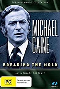 Primary photo for Michael Caine: Breaking the Mold