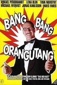 Primary photo for Bang Bang Orangutang