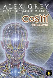 CoSM the Movie: Alex Grey & the Chapel of Sacred Mirrors(2006) Poster - Movie Forum, Cast, Reviews