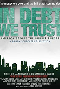 Primary photo for In Debt We Trust: America Before the Bubble Bursts