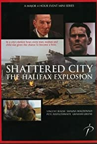 Primary photo for Shattered City: The Halifax Explosion