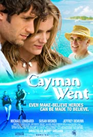 Cayman Went (2009) Poster - Movie Forum, Cast, Reviews