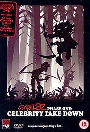 Gorillaz: Phase One - Celebrity Take Down(2002) Poster - Movie Forum, Cast, Reviews