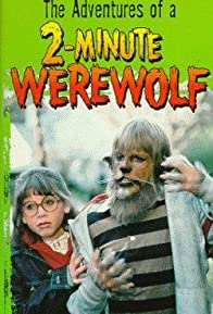 Primary photo for The Adventures of a Two-Minute Werewolf