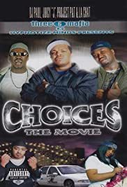 Three 6 Mafia: Choices - The Movie Poster
