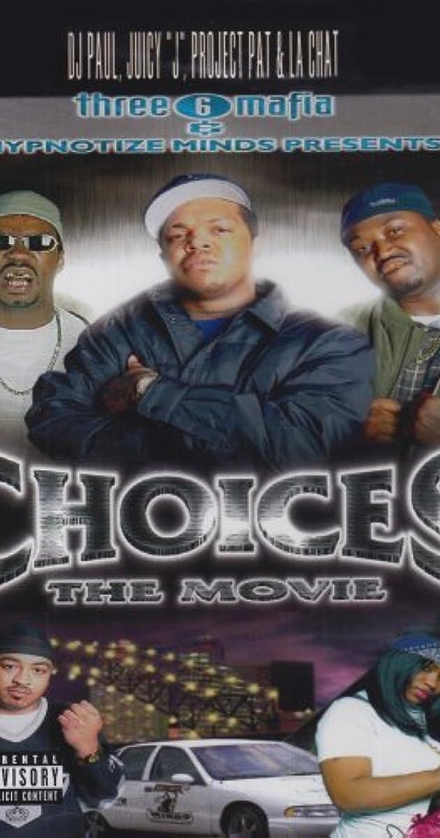 Three 6 Mafia: Choices - The Movie (Video 2001) - IMDb