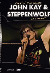Primary photo for Rock 'n' Roll Greats: John Kay & Steppenwolf
