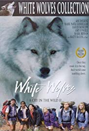 White Wolves: A Cry in the Wild II (1993) Poster - Movie Forum, Cast, Reviews