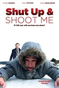 Shut Up and Shoot Me (2005)