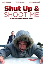 Shut Up and Shoot Me Poster