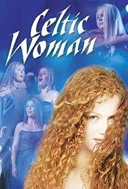Celtic Woman(2005) Poster - Movie Forum, Cast, Reviews