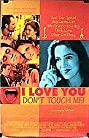 I Love You, Don't Touch Me! (1997) Poster
