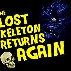 The Lost Skeleton Returns Again (2008)
