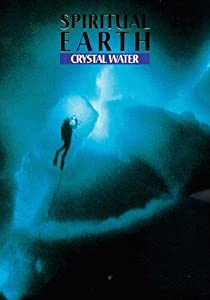 Spiritual Earth: Crystal Water