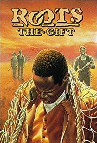 Primary photo for Roots: The Gift