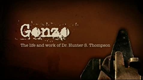 Gonzo The Life And Work Of Dr Hunter S Thompson 2008
