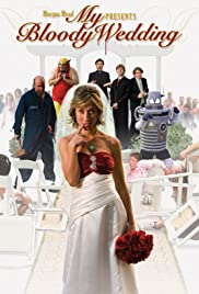 My Bloody Wedding (2010) Poster - Movie Forum, Cast, Reviews