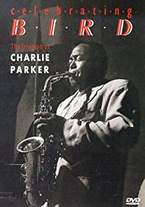 Website free movie downloads Celebrating Bird: The Triumph of Charlie Parker USA [mpeg]