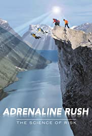Adrenaline Rush: The Science of Risk (2002) Poster - Movie Forum, Cast, Reviews