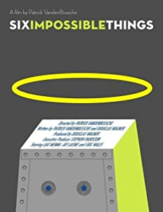 Movies that you can watch Six Impossible Things USA [pixels]