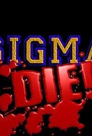 Sigma Die! Poster