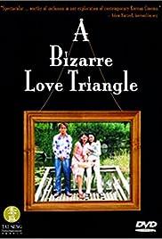 A Bizarre Love Triangle Poster