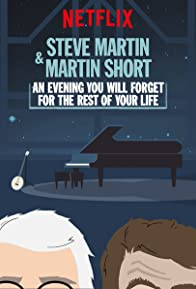 Primary photo for Steve Martin and Martin Short: An Evening You Will Forget for the Rest of Your Life