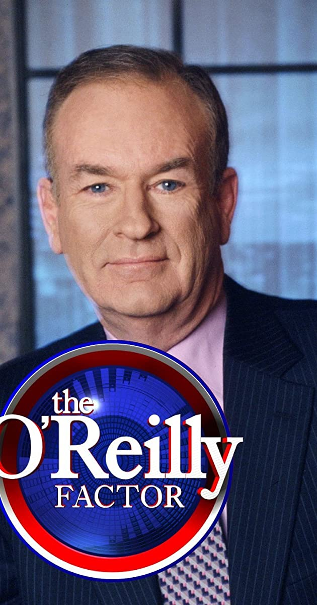 The O'Reilly Factor (TV Series 1996–2017) - Full Cast & Crew