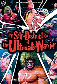 Primary photo for The Self Destruction of the Ultimate Warrior