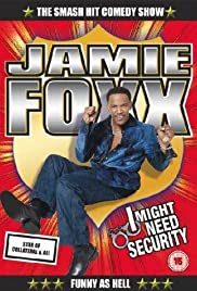 Jamie Foxx: I Might Need Security (2002) Poster - TV Show Forum, Cast, Reviews