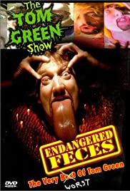 Tom Green: Endangered Feces (1999) Poster - Movie Forum, Cast, Reviews