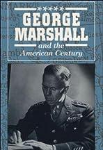 George Marshall & the American Century