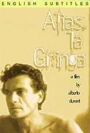 Alias 'La Gringa' Poster