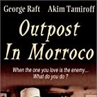 George Raft and Akim Tamiroff in Outpost in Morocco (1949)