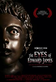 The Eyes of Edward James (2006) Poster - Movie Forum, Cast, Reviews
