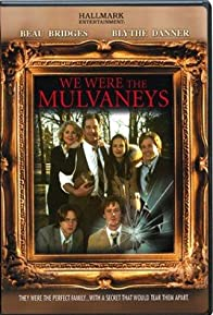 Primary photo for We Were the Mulvaneys