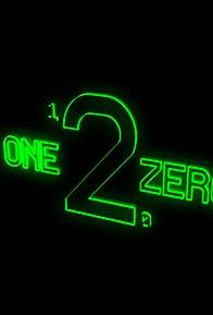 Primary photo for One 2 Zero